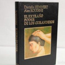 Libros de segunda mano: EL EXTRAÑO PODER DE LOS CURANDEROS / DANIELLE HEMMERT,ALEX ROUDENE. Lote 204116325