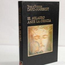 Libros de segunda mano: EL MILAGRO ANTE LA CIENCIA / YVES E YVONNE,DAVID MARESCOT. Lote 204116380