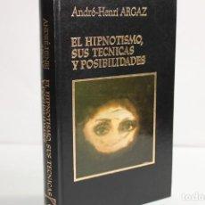 Livres d'occasion: EL HIPNOTISMO,SUS TECNICAS Y POSIBILIDADES / ANDRE HENRI ARGAZ. Lote 204116530