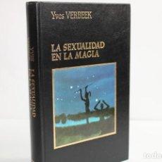 Livres d'occasion: LA SEXUALIDAD EN LA MAGIA / YVES VERBEEK. Lote 204116763