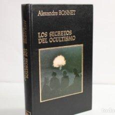 Libros de segunda mano: LOS SECRETOS DEL OCULTISMO / ALEXANDRE BONNET. Lote 204116861