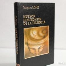 Libros de segunda mano: NUEVOS HORIZONTES DE LA TELEPATIA / JACQUES LOHR. Lote 204117091