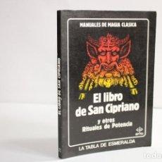 Livres d'occasion: EL LIBRO DE SAN CIPRIANO Y OTROS MANUALES DE POTENCIA / MANUALES DE MAGIA CLASICA. Lote 204122876