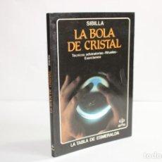 Libros de segunda mano: LA BOLA DE CRISTAL / SIBILLA. Lote 204123470