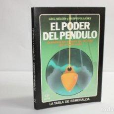 Libros de segunda mano: EL PODER DEL PENDULO / GREG NIELSEN Y JOSEPH POLANSKY. Lote 204123613