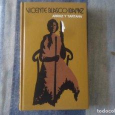 Libros de segunda mano: LIBRO ARROZ Y TARTANA DE VICENTE BLASCO IBAÑEZ AÑO 1978 TAPAS DURAS. Lote 204156232
