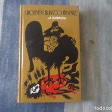 Libros de segunda mano: LIBRO LA BARRACA DE VICENTE BLASCO IBAÑEZ 1978 TAPAS DURAS. Lote 204156567