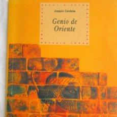 Libros de segunda mano: GENIO DE ORIENTE – JOAQUIN CORDOBA. Lote 204172882
