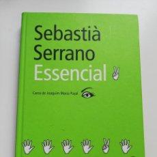 Libros de segunda mano: ESSENCIAL (SEBASTIÀ SERRANO). Lote 204199948