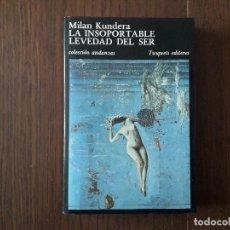 Libros de segunda mano: LIBRO USADO, LA INSOPORTABLE LEVEDAD DEL SER, MILAN KUNDERA. TUSQUETS EDITORES. Lote 204200660