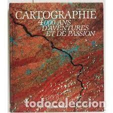 CARTOGRAPHIE. 4000 ANS D'AVENTURES ET DE PASSION LASSALLE, THIERRY. 1990 (Libros de Segunda Mano - Bellas artes, ocio y coleccionismo - Otros)