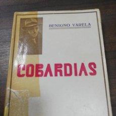 Libros de segunda mano: COBARDIAS. BENIGNO VARELA. CON DEDICATORIA MANUSCRITA DEL AUTOR. EDITORIAL PATRIOTICA. 1941.. Lote 204253990