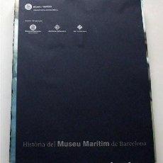 Libros de segunda mano: HISTÒRIA DEL MUSEU MARÍTIM DE BARCELONA. TRES VOLÚMENES. EN CATALÁN. Lote 204259561