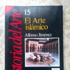 Livros em segunda mão: EL ARTE ISLÁMICO - ALFONSO JIMÉNEZ - HISTORIA 16, Nº 15 - 1989. Lote 204324958