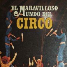 Libros de segunda mano: EL MARAVILLOSO MUNDO DEL CIRCO EDICIONES NOVA 1979. Lote 204329535