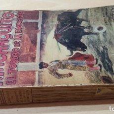 Libros de segunda mano: MACHAQUITO EL TORERO DE LA EMOCION, CLARIDADES, RENACIMIENTO 1912 TOROS TAURINO VER FOTOS. Lote 204347663
