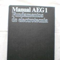 Libros de segunda mano: MANUAL AEG 1. FUNDAMENTOS DE ELECTROTECNIA. Lote 204409340