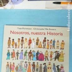 Libros de segunda mano: NOSOTROS, NUESTRA HISTORIA. Lote 204420470