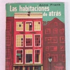 Libros de segunda mano: LAS HABITACIONES DE ATRÁS ANNE FRANK PRIMERA EDICION 1955. Lote 204422938