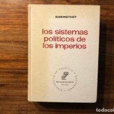 Libros de segunda mano: LOS SISTEMAS POLÍTICOS DE LOS IMPERIOS. S.N. EISENSTADT. REVISTA DE OCCIDENTE. Lote 204427351