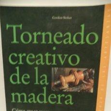 Libros de segunda mano: LIBRO DE TORNEADO CREATIVO DE LA MADERA. Lote 204429698