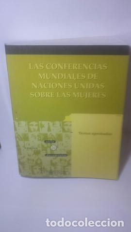 LAS CONFERENCIAS MUNDIALES DE NACIONES UNIDAS SOBRE LAS MUJERES: TEXTOS APROBADOS (Libros de Segunda Mano (posteriores a 1936) - Literatura - Otros)