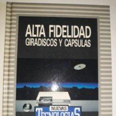 Livres d'occasion: ALTA FIDELIDAD GIRADISCOS CÁPSULAS ELECTRÓNICA MICROSURCO FONOCAPTOR PIEZOELÉCTRICO DISCO COMPACTO. Lote 204437306