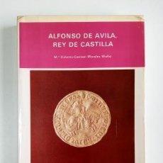 Libros de segunda mano: ALFONSO DE ÁVILA. REY DE CASTILLA.- Mª DOLORES-CARMEN MORALES (1988). Lote 204451988