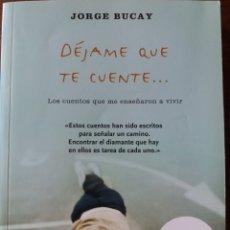 Libros de segunda mano: DÉJAME QUE TE CUENTE... JORGE BUCAY. Lote 204592375