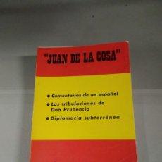 Libros de segunda mano: COMENTARIOS DE UN ESPAÑOL / TRIBULACIONES DON PRUDENCIO / DIPLOMACIA SUBTERRÁNEA - JUAN DE LA COSA. Lote 204643876