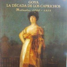 Libri di seconda mano: GOYA. LA DÉCADA DE LOS CAPRICHOS. RETRATOS 1792-1804.NIGEL GLENDINNING. FUNDACIÓN CENTRAL HISPANO. Lote 204677395