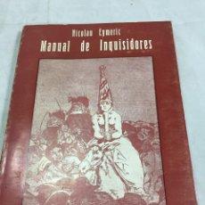 Libros de segunda mano: MANUAL DE INQUISIDORES PARA USO DE LAS INQUISICIONES DE ESPAÑA Y PORTUGAL NICOLAU EYMERIC, FONTAMARA. Lote 204684941