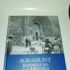 Libros de segunda mano: AGRAMUNT REPORTATGES DE LA HISTÒRIA. - BERTRAN PUIGPINÓS, JOSEP.. Lote 204732523
