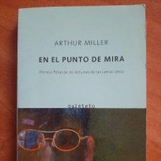 Libros de segunda mano: 2002 EN EL PUNTO DE MIRA - ARTHUR MILLER. Lote 204740127