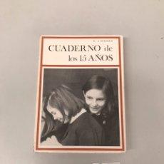 Libros de segunda mano: CUADERNO DE LOS 15 AÑOS. Lote 204744503