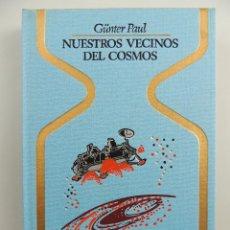 Livres d'occasion: NUESTROS VECINOS DEL COSMOS POR GUNTER PAU COLECCION OTROS MUNDOS. EDITORIAL PLAZA & JANES-1 EDICION. Lote 204749148
