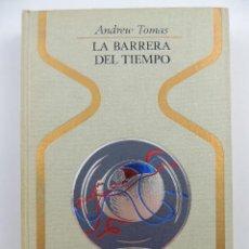 Livres d'occasion: LA BARRERA DEL TIEMPO POR ANDREW TOMAS COLECCION OTROS MUNDOS. EDITORIAL PLAZA & JANES-1 EDICION. Lote 204749810