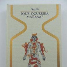 Libros de segunda mano: QUE OCURRIRA MAÑANA POR HADES COLECCION OTROS MUNDOS. EDITORIAL PLAZA & JANES-1 EDICION. Lote 204749877