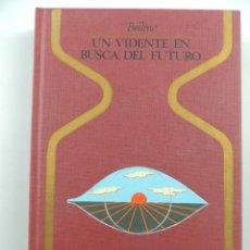 Libros de segunda mano: UN VIDENTE EN BUSCA DEL FUTURO POR BELLINE COLECCION OTROS MUNDOS. EDITORIAL PLAZA & JANES-1 EDICION. Lote 204749981