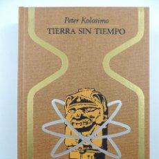 Livres d'occasion: TIERRA SIN TIEMPO POR PETER KOLOSIMO COLECCION OTROS MUNDOS. EDITORIAL PLAZA & JANES-1 EDICION. Lote 204750075