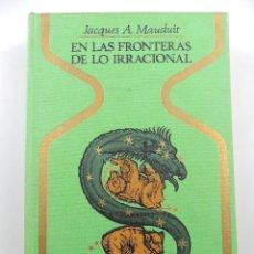 Livres d'occasion: EN LAS FRONTERAS DE LO IRRACIONAL COLECCION OTROS MUNDOS. EDITORIAL PLAZA & JANES-2 EDICION. Lote 204750188