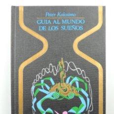 Livres d'occasion: GUIA AL MUNDO DE LOS SUEÑOS PETER KOLOSIMO COLECCION OTROS MUNDOS. EDITORIAL PLAZA & JANES-1 EDICION. Lote 204750285