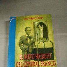 Libros de segunda mano: EL NIETO SECRETO DEL GENERAL FRANCO - JOSÉ MIGUEL BORJA. Lote 204753893