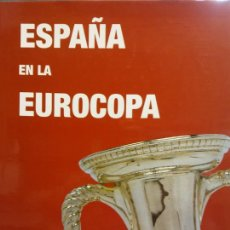 Livros em segunda mão: ESPAÑA EN LA EUROCOPA. FUTVOL.COM. FÉLIX MARTIALAY. BERNARDO DE SALAZAR. REAL FEDERACIÓN ESPAÑOLA. Lote 204788638