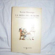 Libri di seconda mano: LA MESA DEL BUSCON XAVIER DOMINGO. LOS 5 SENTIDOS .-1ª EDICION 1981.-TUSQUETS EDITORES. Lote 237322275