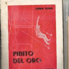 Libros de segunda mano: PINITO DEL ORO UNA VIDA EN EL TRAPECIO JORGE ELIAS 1968 CIRCO. Lote 204818975