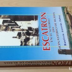 Libros de segunda mano: ESCATRON EN EL SEÑORIO DEL MONASTERIO DE RUEDA - BAUTISTA ANTORAN ZABAY / Ó-101 ARAGON. Lote 204828547