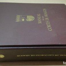 Libros de segunda mano: MANUAL DE LAS CORTES DE ARAGON - PARA USO DIPUTADO / Ó-104 ARAGON. Lote 204828772