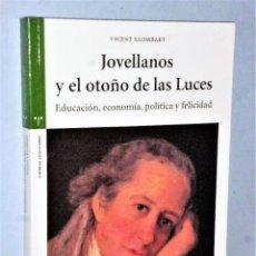 Libros de segunda mano: JOVELLANOS Y EL OTOÑO DE LAS LUCES. EDUCACIÓN, ECONOMÍA, POLÍTICA Y FELICIDAD. Lote 204848287