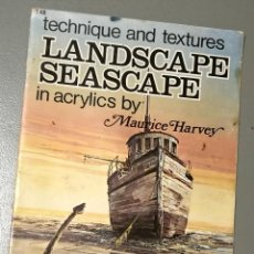 Libros de segunda mano: NUMULITE * LANDSCAPE SEASCAPE IN ACRYLICS BY MAURICE HARVEY DIBUJO PAISAJES MARINOS TÉCNICA TEXTURAS. Lote 204849792